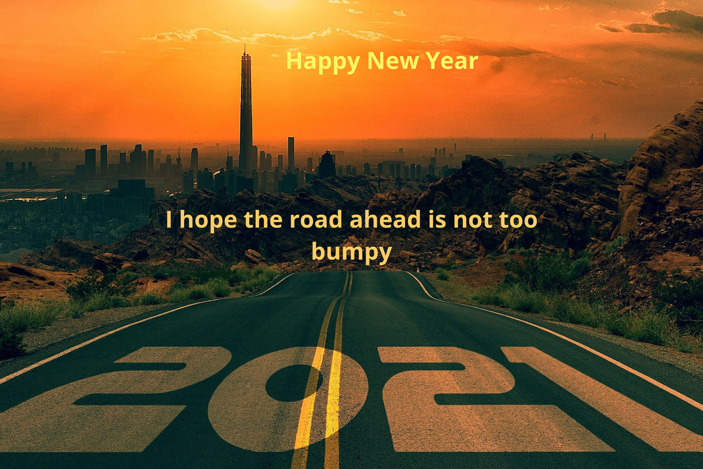 Happy New year I hope the road ahead is not too bumpy